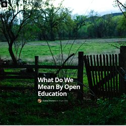 What Do We Mean By Open Education