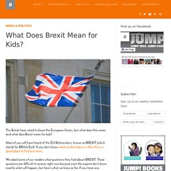 What Does Brexit Mean for Kids? - JUMP! MAG