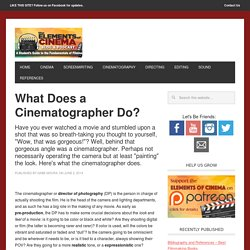 What Does a Cinematographer Do?