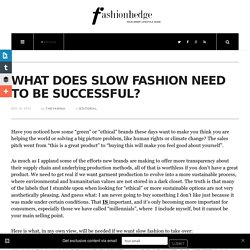 What Does Slow Fashion Need to be Successful?