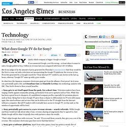 What does Google TV do for Sony? | Technology | Los Angeles Time
