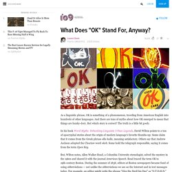 "What Does ""OK"" Stand For, Anyway?"