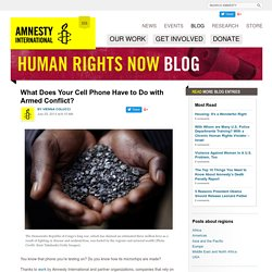 What Does Your Cell Phone Have to Do with Armed Conflict?