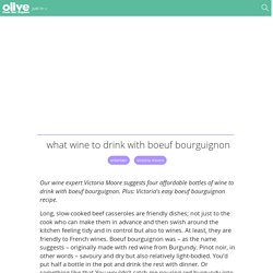 What wine to drink with boeuf bourguignon