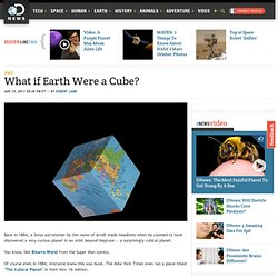 What if Earth Were a Cube?