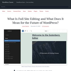What Is Full Site Editing and What Does It Mean for the Future of WordPress?