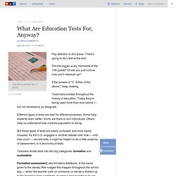 What Are Education Tests For, Anyway?