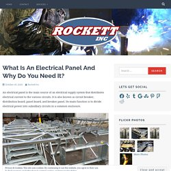 What Is An Electrical Panel And Why Do You Need It?