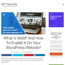What Is WebP And How To Enable It On Your WordPress Website?