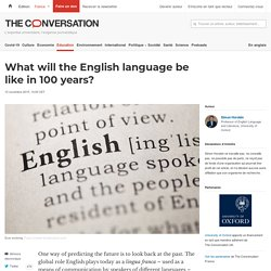 What will the English language be like in 100 years?