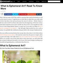 Qu'est-ce que l'art éphémère? Lire pour en savoir plus