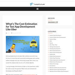 What's The Cost Estimation for Taxi App Development Like Uber