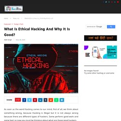 What Is Ethical Hacking And Why It Is Good:2020