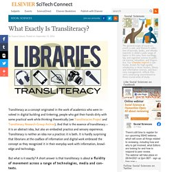 What Exactly Is Transliteracy?