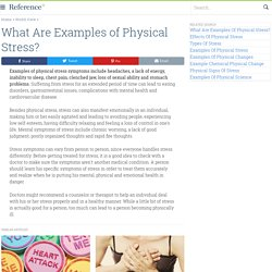 Examples of Physical Stress?