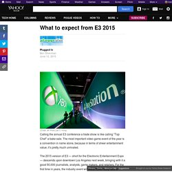 What to expect from E3 2015
