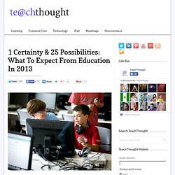 What To Expect From Education In 2013