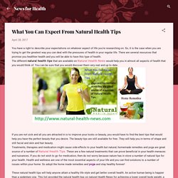 What You Can Expect From Natural Health Tips