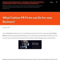 What Fashion PR Firms can Do for your Business?