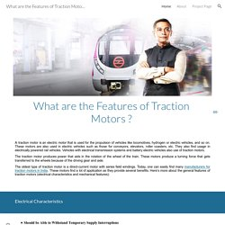 What are the Features of Traction Motors?