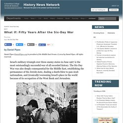 What If: Fifty Years After the Six-Day War