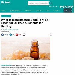 What is Frankincense Good For? 8 Surprising Uses