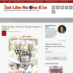 What to Buy at Fresh Thyme Farmer's Market – Eat Like No One Else