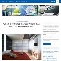 What is Frosted Glass? Where Can You Use Frosted Glass? - AIS GLASS