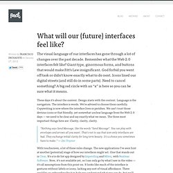 What will our (future) interfaces feel like?