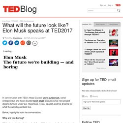 What will the future look like? Elon Musk speaks at TED2017