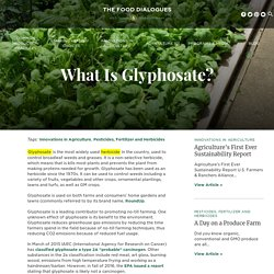 #2 What is Glyphosate? - Food Dialogues