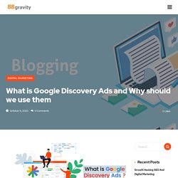 What Is Google Discovery Ads And Why Should We Use Them