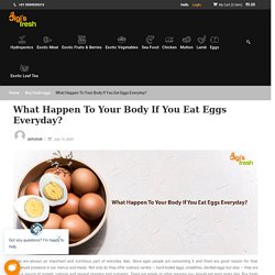 What Happen To Your Body If You Eat Eggs Everyday?