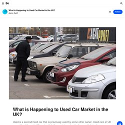What is Happening to Used Car Market in the UK?