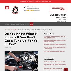 What Happens If You Don't Get a Tune Up For Your Car?