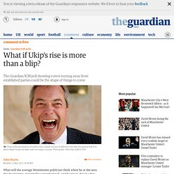 What if Ukip's rise is more than a blip?
