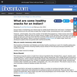 What are some healthy snacks for an Indian?