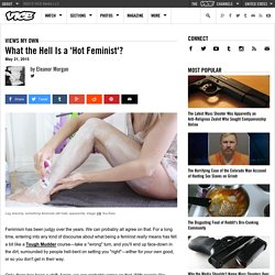What the Hell Is a 'Hot Feminist'?