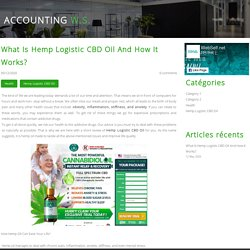 What Is Hemp Logistic CBD Oil And How It Works?