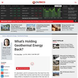 What's Holding Geothermal Energy Back?