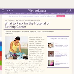 What to Pack for the Hospital or Birthing Center