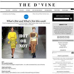 What's Hot and What's Not this week | The D'Vine Blog