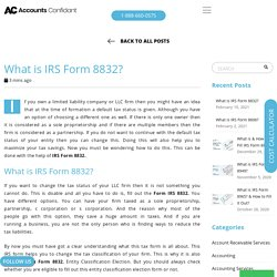 What is & How to Fill IRS Form 8832?