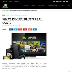 What Is Hulu Plus's real Cost?