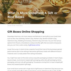 What Is More Important A Gift or Nice Boxes - Home Decor