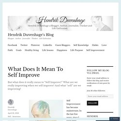 What Does It Mean To Self Improve – Hendrik Duvenhage's Blog