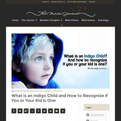 What Is an Indigo Child and How to Recognize If You or Your Kid Is One