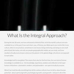 What Is the Integral Approach?