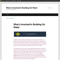 What's Involved In Building On Water