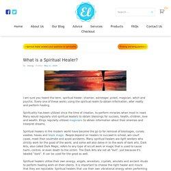 What is a Spiritual Healer?